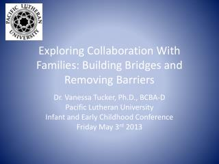 Exploring Collaboration With Families: Building Bridges and Removing Barriers