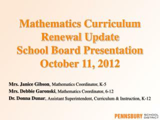 Mathematics Curriculum Renewal Update School Board Presentation October 11, 2012