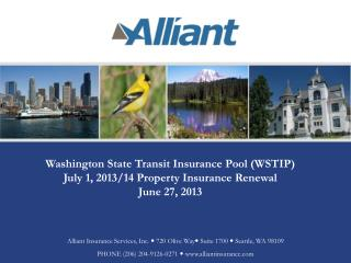 Washington State Transit Insurance Pool (WSTIP) July 1, 2013/14 Property Insurance Renewal