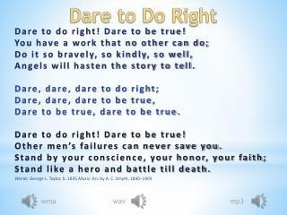 Dare to Do Right