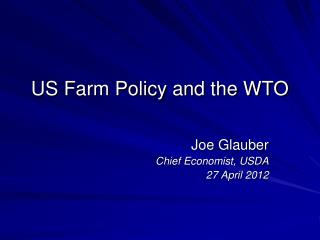 US Farm Policy and the WTO