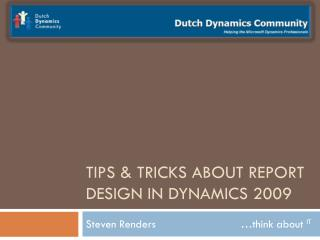 Tips & tricks about report design in Dynamics 2009