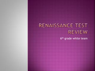 Renaissance Test Review
