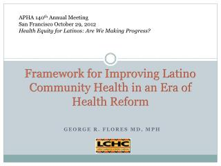 Framework for Improving Latino Community Health in an Era of Health Reform