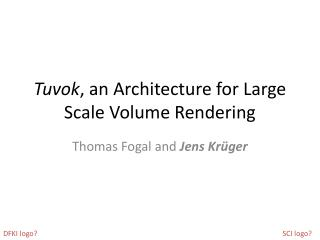 Tuvok , an Architecture for Large Scale Volume Rendering