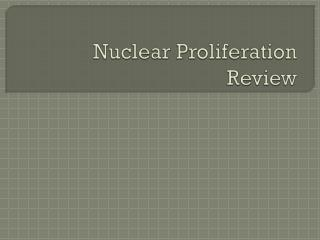 Nuclear Proliferation Review