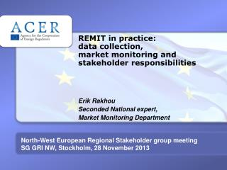 REMIT  in practice : data collection, market monitoring and stakeholder responsibilities