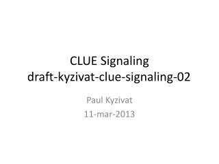 CLUE Signaling draft-kyzivat-clue-signaling-02