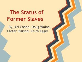 The Status of Former Slaves