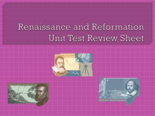 Renaissance and Reformation Unit Test Review Sheet