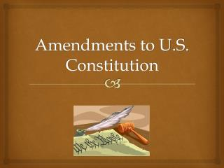Amendments to U.S. Constitution