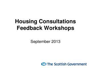 Housing Consultations Feedback Workshops
