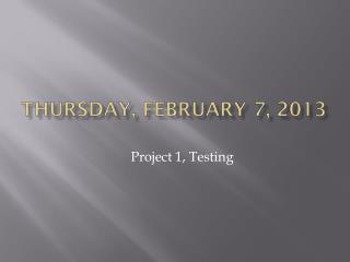 Thursday, February  7,  2013