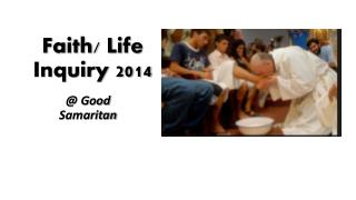 Faith/ Life Inquiry 2014