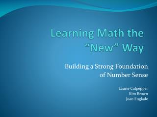 "Learning Math the  ""New"" Way"
