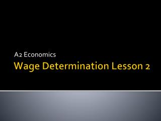 Wage Determination Lesson 2