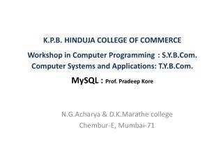 N.G.Acharya & D.K.Marathe college Chembur-E, Mumbai-71
