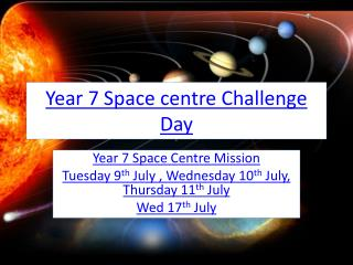 Year 7 Space centre Challenge Day