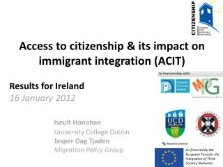 Access to citizenship & its impact on  immigrant integration (ACIT) Results for Ireland