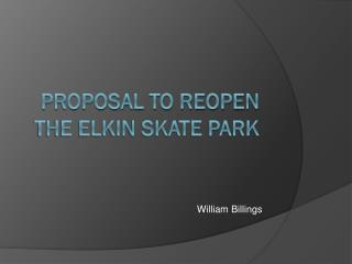 Proposal to reopen the Elkin Skate Park