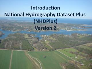 Introduction National Hydrography Dataset Plus  (NHDPlus) Version 2