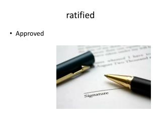 ratified