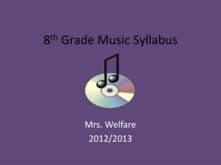 8 th  Grade Music Syllabus