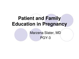 Patient and Family Education in Pregnancy