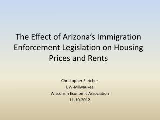 The Effect of Arizona's  Immigration Enforcement Legislation  on  Housing Prices and Rents