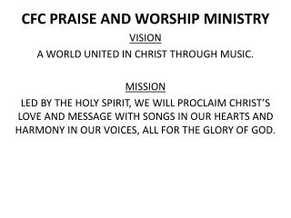 CFC PRAISE AND WORSHIP MINISTRY VISION A WORLD UNITED IN CHRIST THROUGH MUSIC. MISSION