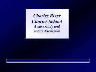 Charles River Charter School A case study and  policy discussion