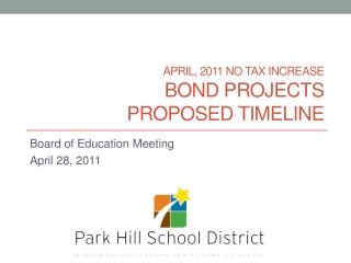 April, 2011 No Tax Increase Bond Projects  Proposed Timeline