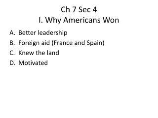 Ch  7 Sec 4 I. Why Americans Won