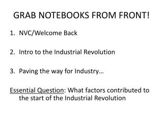 GRAB NOTEBOOKS FROM FRONT!