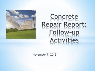 Concrete Repair Report: Follow-up Activities