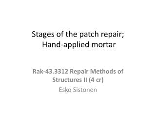 Stages of the patch repair;  Hand-applied mortar