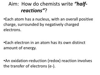 "Aim:  How do chemists write  ""half-           reactions"" ?"