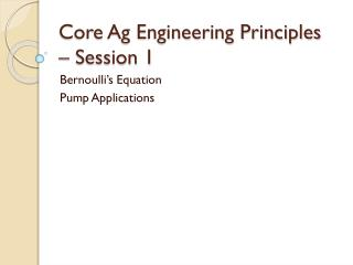 Core Ag Engineering Principles � Session 1