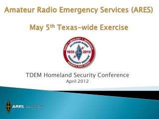 Amateur Radio Emergency Services (ARES) May 5 th  Texas-wide Exercise