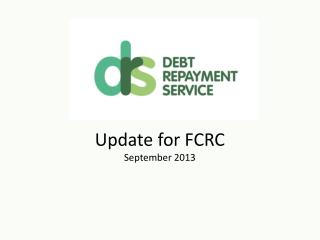 Update for FCRC September 2013
