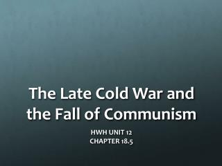The Late Cold War and the Fall of Communism