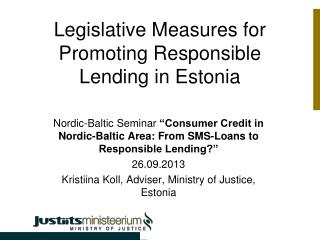 Legislative Measures for Promoting  R esponsible  L ending in Estonia