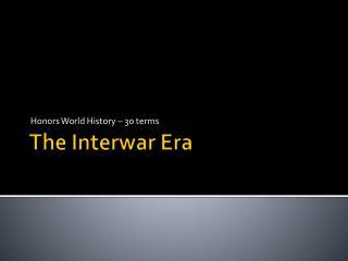 The Interwar Era