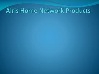 Alris  Home Network  Products