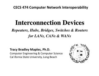 Interconnection Devices Repeaters, Hubs, Bridges,  Switches & Routers for LANs, CANs & WANs