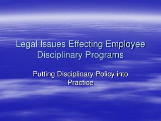 Legal Issues Effecting Employee Disciplinary Programs