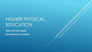 Higher Physical Education