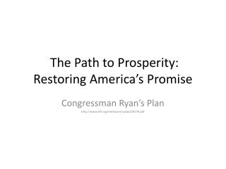 The Path to Prosperity: Restoring America's Promise