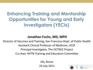 Enhancing Training and Mentorship Opportunities for Young and Early Investigators (YECIs)