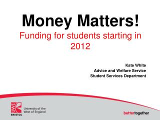 Money Matters! Funding for students starting in 2012